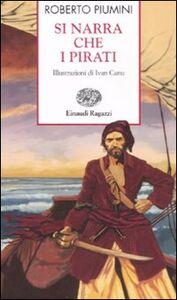 Libro Si narra che i pirati Roberto Piumini