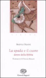 La spada e il cuore. Donne della Bibbia - Beatrice Masini - 3