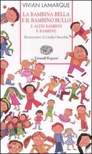 «La bambina bella» e «Il bambino bullo» e altri bambini e bambine - Vivian Lamarque - copertina