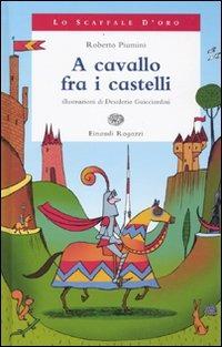 A cavallo fra i castelli. Ediz. illustrata - Piumini Roberto - wuz.it