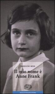 Il mio nome è Anne Frank - Frediano Sessi - copertina