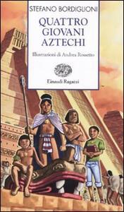 Quattro giovani aztechi - Stefano Bordiglioni - copertina