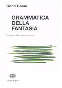 Grammatica della fantasia. Introduzione all'arte di inventare storie