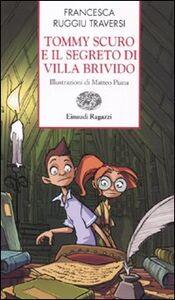 Libro Tommy Scuro e il segreto di villa Brivido Francesca Ruggiu Traversi