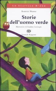Storie dell'uomo verde - Beatrice Masini - copertina