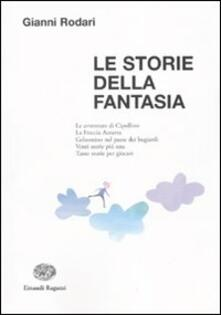 Le storie della fantasia. Ediz. illustrata.pdf