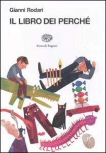 Il libro dei perché. Ediz. illustrata - Gianni Rodari - copertina
