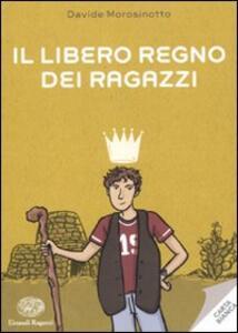 Il libero regno dei ragazzi - Davide Morosinotto - copertina