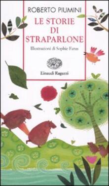 Le storie di Straparlone. Ediz. illustrata - Roberto Piumini - copertina