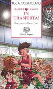 In trasferta! Basket league - Luca Cognolato - copertina
