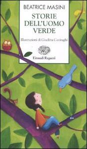 Storie dell'uomo verde - Beatrice Masini - 2