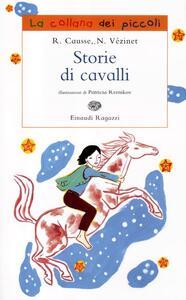 Storie di cavalli - Rolande Causse,Nane Vézinet - copertina