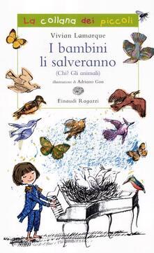 I bambini li salveranno (Chi? Gli animali) - Vivian Lamarque - copertina