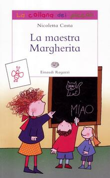 La maestra Margherita - Nicoletta Costa - copertina