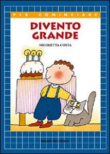 Divento grande - Nicoletta Costa - copertina