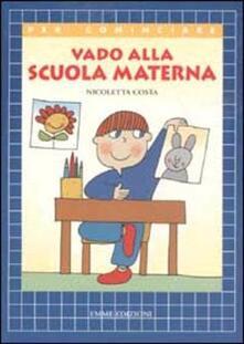 Vado alla scuola materna - Nicoletta Costa - copertina