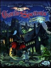 Copertina  Il castello spettrale : un gioco d'avventura per tremare di paura