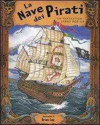 La La nave dei pirati. Libro pop-up - Wright Robin Hegarty Pat - wuz.it