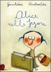 Alice nelle figure. Ediz. illustrata - Gianni Rodari,Anna Laura Cantone - copertina