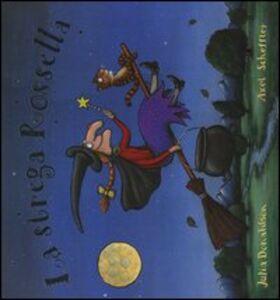 Foto Cover di La strega Rossella, Libro di Julia Donaldson,Axel Scheffler, edito da Emme Edizioni