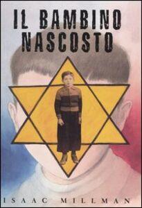Libro Il bambino nascosto Isaac Millman