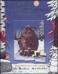Ristorantezintonio.it Gruffalò e la sua piccolina. Libro puzzle Image