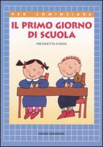 Il primo giorno di scuola - Nicoletta Costa - copertina
