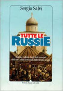 Tutte le Russie. Storia e cultura degli Stati europei della ex Unione Sovietica dalle origini a oggi - Sergio Salvi - 3