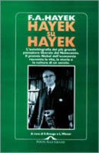 Hayek su Hayek. L'autobiografia del più grande pensatore liberale del Novecento
