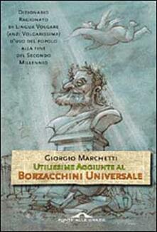 Utilissime aggiunte al Borzacchini universale - Giorgio Marchetti - copertina