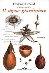 Il signor giardiniere - Frédéric Richaud - copertina