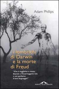 I lombrichi di Darwin e la morte di Freud - Adam Phillips - copertina