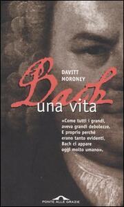 Bach. Una vita - Davitt Moroney - copertina