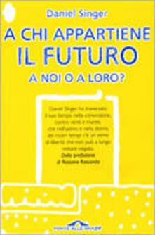 A chi appartiene il futuro a noi o a loro?.pdf