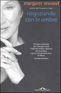 Negoziando con le ombre - Margaret Atwood - copertina
