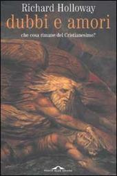 Dubbi e amori. Che cosa rimane del cristianesimo?