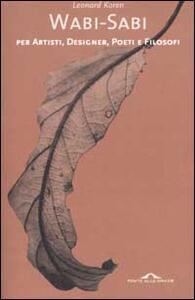 Wabi-sabi per artisti, designer, poeti e filosofi - Leonard Koren - copertina