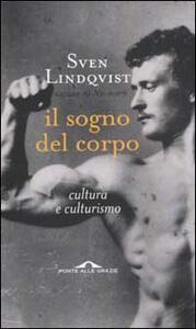 Il sogno del corpo. Cultura e culturismo - Sven Lindqvist - copertina