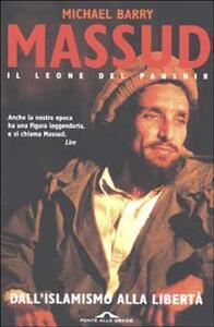 Massud il leone del Panshir. Dall'islamismo alla libertà - Michael Barry - copertina