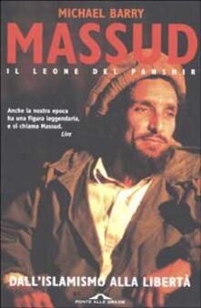 Ascotcamogli.it Massud il leone del Panshir. Dall'islamismo alla libertà Image