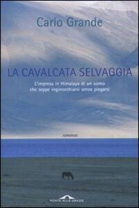 La cavalcata selvaggia - Carlo Grande - copertina