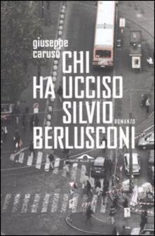 Chi ha ucciso Silvio Berlusconi.pdf