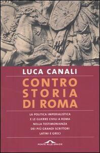 Controstoria di Roma. La politica imperialista e le guerre civili a Roma nella testimonianza dei più grandi scrittori latini e greci