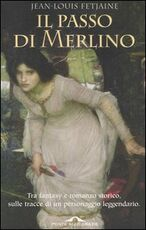 Libro Il passo di Merlino Jean-Louis Fetjaine