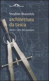 Architettura da tasca. Storia e arte del costruire