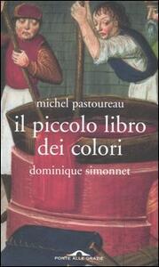 Il piccolo libro dei colori - Michel Pastoureau,Dominique Simonnet - copertina