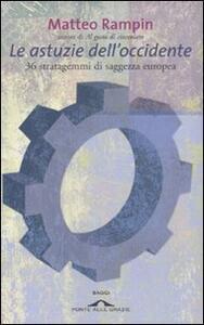 Le astuzie dell'occidente. 36 stratagemmi di saggezza europea - Matteo Rampin - copertina
