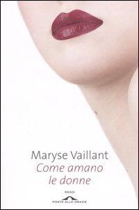 Come amano le donne - Vaillant Maryse - wuz.it