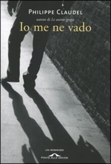 Io me ne vado - Philippe Claudel - copertina
