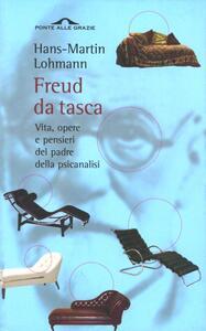 Freud da tasca. Vita, opere e pensieri del padre della psicanalisi - H. Martin Lohmann - 3